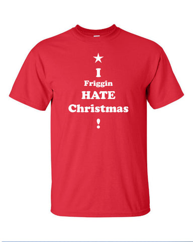 i friggin hate Christmas xmas tree his joke super bah humbug funny Printed graphic T-Shirt Tee Shirt Mens Ladies Womens Youth Kids ML-053