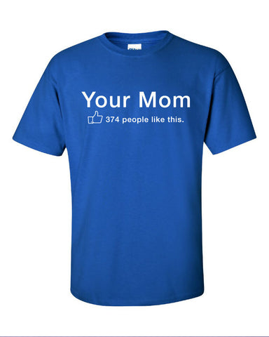 Your mom yo momma joke people like this thumbs up dis likes funny Printed graphic T-Shirt Tee Shirt Mens Ladies Womens Youth Kids ML-055
