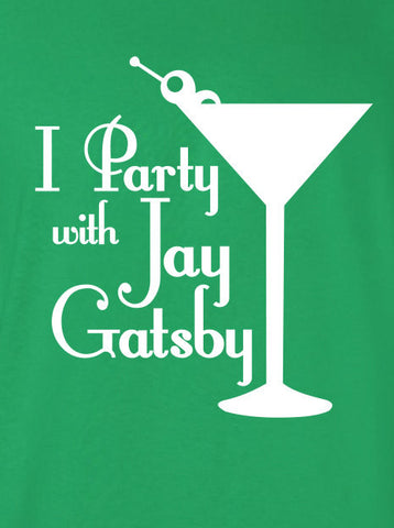 I party with Jay Gatsby the great movie rich poor leo leonard T-Shirt Tee Shirt Mens Ladies Womens mad labs ML-118