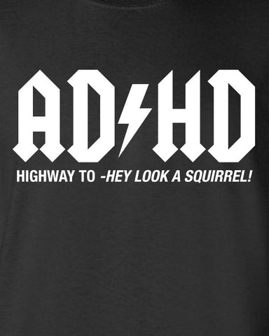ADHD Highway To Hey Look A Squirrel Funny T-Shirt ML-276