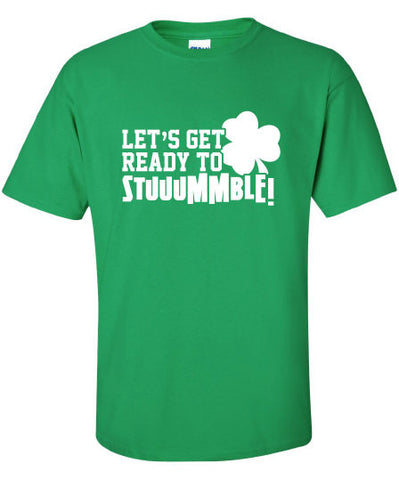 Let's get ready to stumble pint pub saint st Patrick's Paddy's ireland scottish adult T-Shirt Tee Shirt Mens Ladies Womens mad labs ML-294