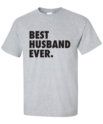 Best Husband Ever T-Shirt ML-338B
