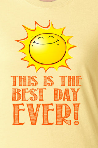 This Is The Best Day Ever Swag Little Miss Tee Sunshine Motivational Fun Shirt T-shirt tee shirt Mens Ladies swag MLG-1032