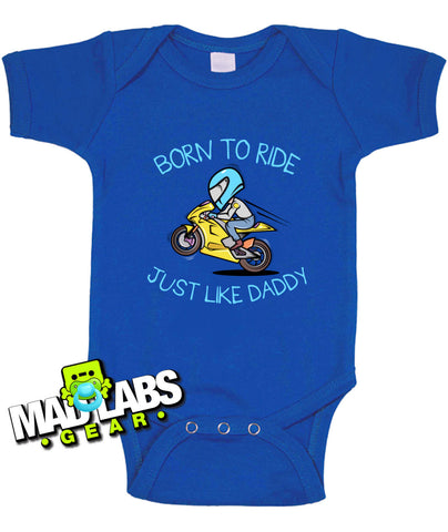 Born to Ride Just Like Daddy Bodysuit B-14