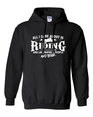 All I Care About is Riding And Like Maybe 3 People and Beer Hoodie ML-524