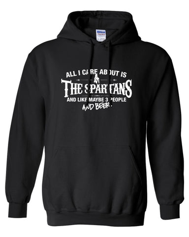 All I Care About is The Spartans And Like Maybe 3 People and Beer Hoodie ML-529