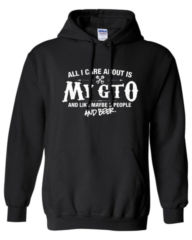 All I Care About is My GTO And Like Maybe 3 People and Beer hoodie ML-538h