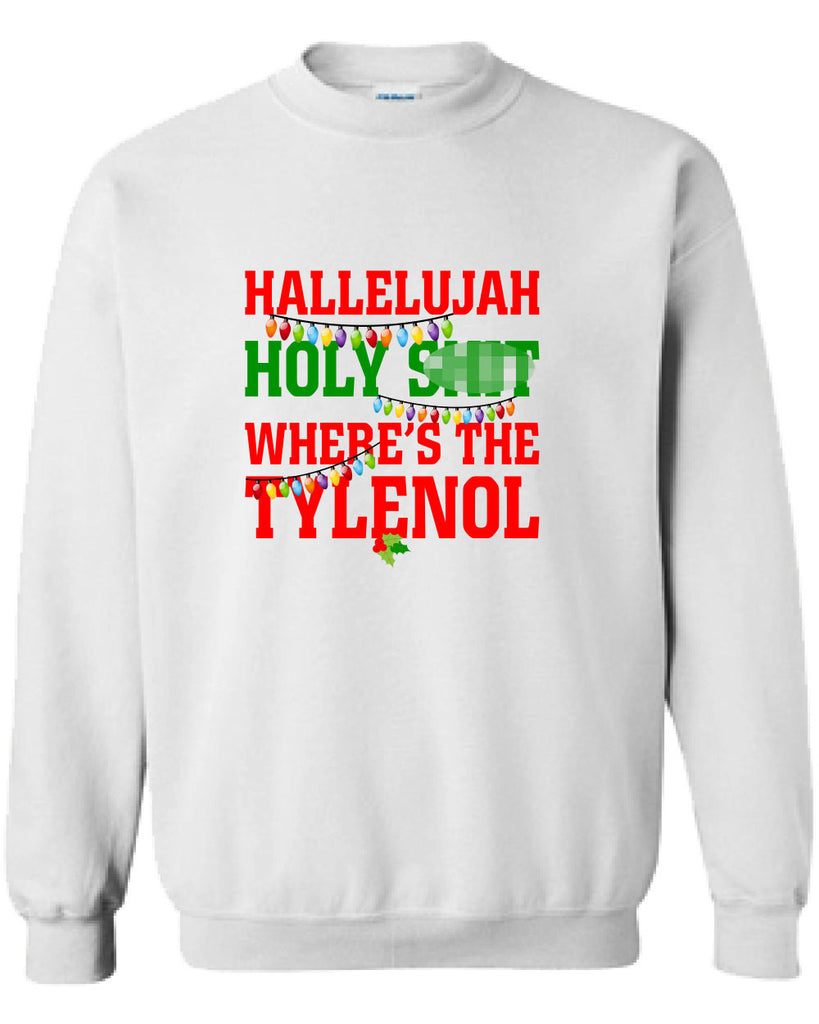 Christmas Vacation Sweaters.Hallelujah Holy Sh T Where S The Tylenol Sweater Shirt T Shirt Christmas Vacation Hoodie Ugly Funny Mens Ladies Cool Mlg 1106