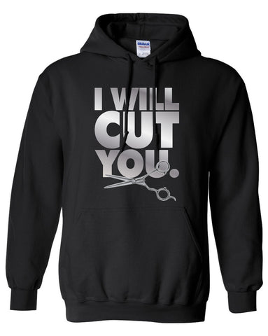 I Will Cut You. Hairdresser / stylist / barber Hoodie MLG-1080