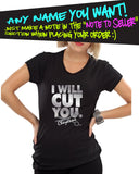 I Will Cut You. Any Name! Hairdresser hair dresser hair stylist barber T-shirt tee Shirt Swag Hot Funny Mens Ladies cool MLG-1113