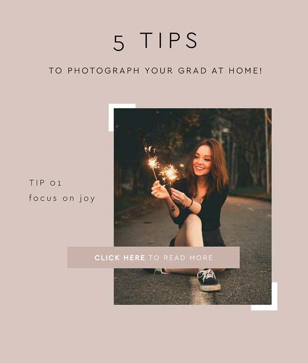 5 TIPSTO PHOTOGRAPH YOUR GRAD AT HOME!
