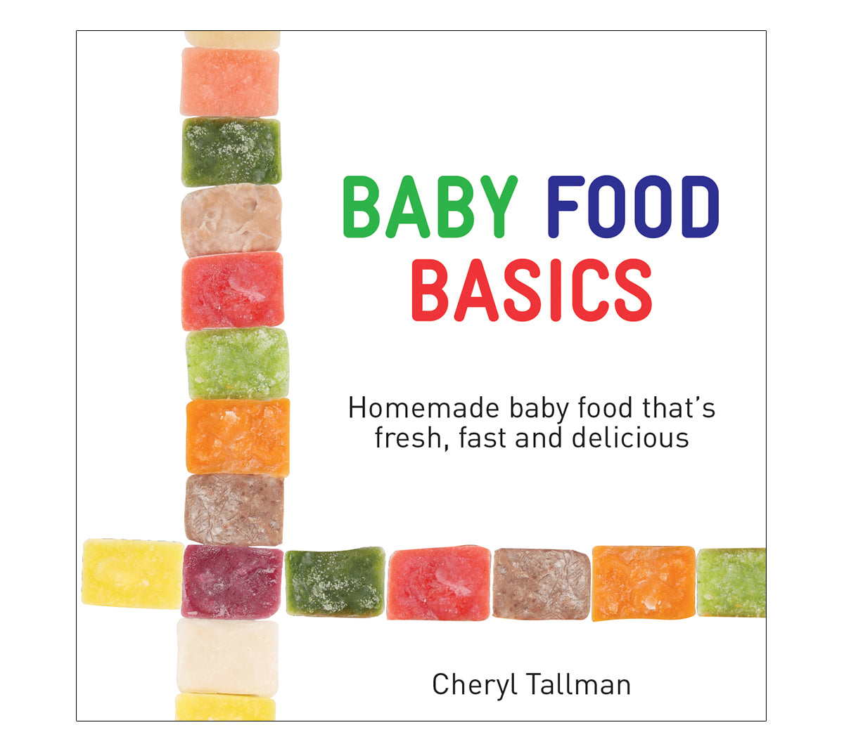 Baby Food Basics Cookbook