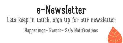 Sign Up and receive news on our daily happenings and special events