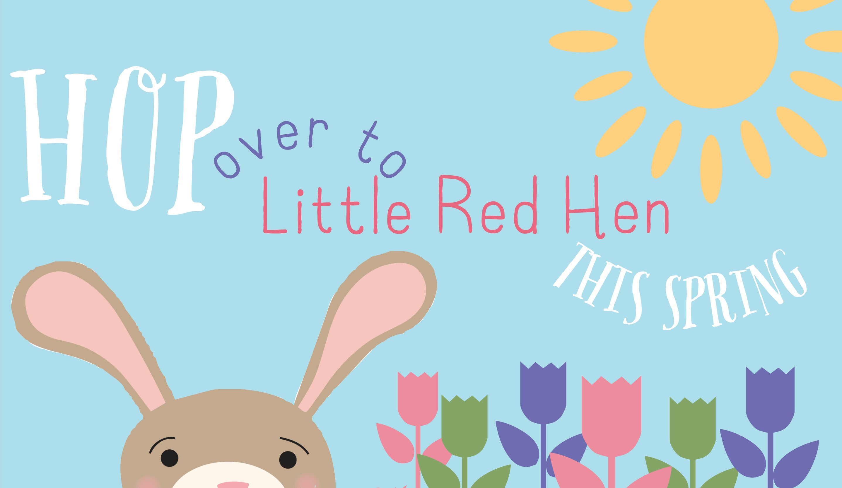 Hop Over to Little Red Hen This Spring