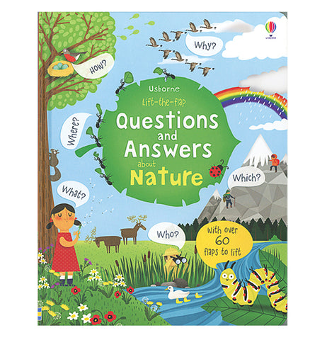 "This book's front cover features a moose grazing in a meadow with mountains behind it. A girl in a red dress stands underneath a tree with a bird sitting in it. Above the mountains is a migrating goose flock flying over rain clouds and a rainbow. A yellow caterpillar is seen crawling up to the bank of a creek that shows a duck family swimming. In the middle of the front cover of the book is a green leaf with the title, ""Lift-the-Flap Questions and Answers About Nature"" in white and yellow lettering."