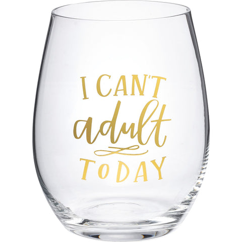 "Wine Glass ""Can't Adult Today"""