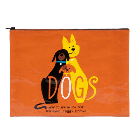 "This orange pouch features a yellow, black, and orange dog with text along the bottom that reads ""Dogs: Here To Remind You That Everything Is Very Exciting"""