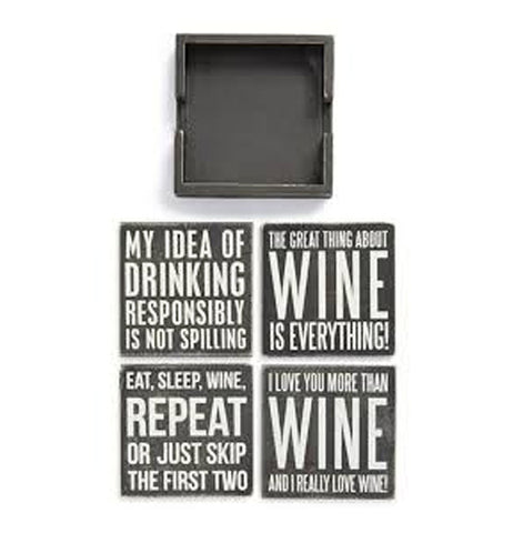 "At the top of this picture is the wooden holder, which is empty. Below the holder are four black wooden coasters. The first one reads in white lettering, ""My Idea of Drinking Responsibly is Not Spilling"", while the second coaster reads in white lettering, ""The Great Thing About Wine is Everything"". The Third coaster reads, ""Eat, Sleep, Wine, Repeat, or Just Skip the First Two"", and the fourth coaster reads, ""I Love You More Than Wine and I Really Love Wine""."
