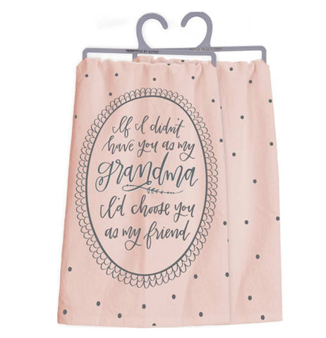 "A front view and a back view of the same towel. The front has a pink polka dot design with the text that reads ""If I Didn't Have You As My Grandma - I'd Chose You As My Friend"" in a vintage oval border design. The back is pink with black polka dots."