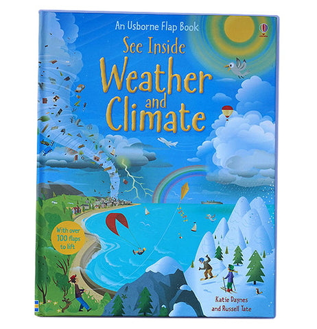 "The front cover of the Usborne's ""See Inside Weather and Climate"" Book has blue sky and waters with tornado, thunderclouds, sun, snowy mountains, and a rainbow."