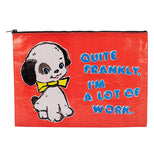 "This large red jumbo pouch with a black zipper is shown with a black and white puppy dog with a yellow bow tie around its neck. Next to the dog are the words, ""Quite Frankly, I'm A Lot of Work."" in blue lettering."