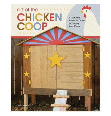 "This book has the title ""Art Of The Chicken Coop"" printed on a sign in different colored letters and it has a chicken coop with a star on the doors."