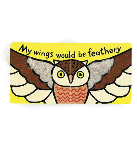 "Two pages within the book are shown. A brown owl is shown spreading its wings to take up both pages. A fluffy feather material is shown to make up the owl's wing. Against a yellow background in black lettering are the words, ""My wings would be feathery""."
