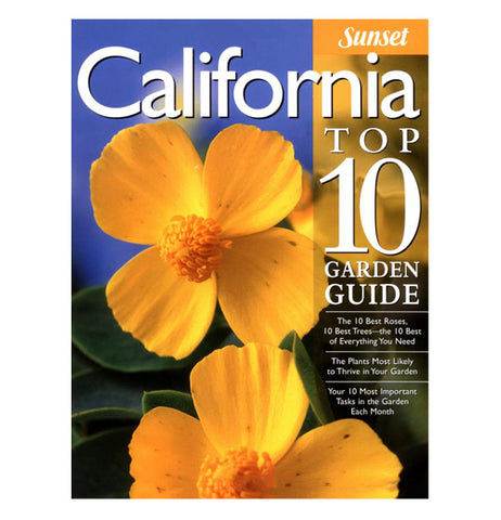 "This book cover has its title, ""California Top 10 Garden Guide"" printed on it in white lettering against a sky background with two yellow flowers below it."
