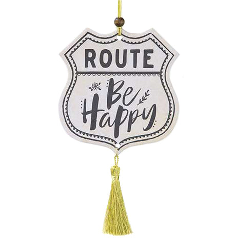 "This air freshener has a white sign that says ""Route Be Happy"" with a yellow tassel below."