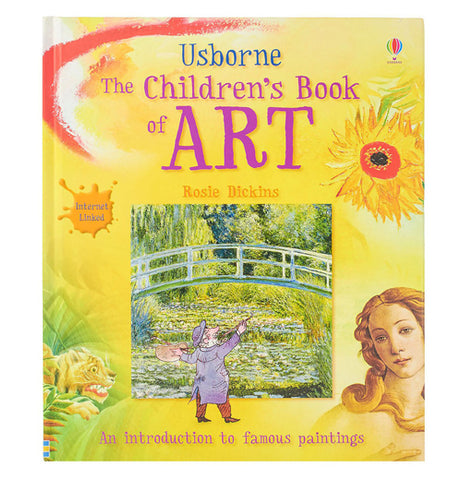 "The cover of ""The Children's Book of Art"" features a bridge over a pond of water lilies with a cartoon character of Claude Monet painting it, a painting of a tiger creeping through foliage, the head of Venus from ""The Birth of Venus"", a sunflower painting and text that says ""An introduction to famous paintings""."