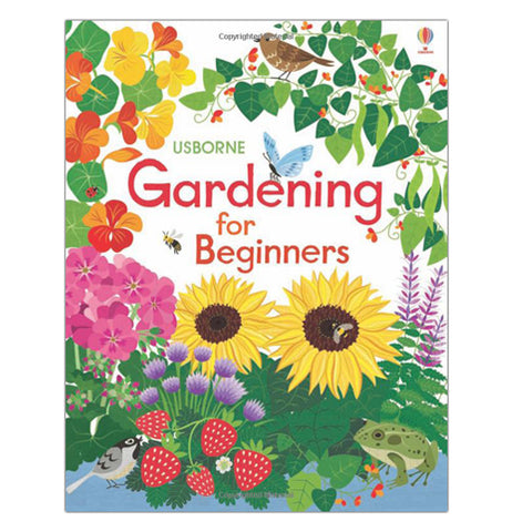 "This book has a garden scene with sun flowers, strawberries, insects, and frogs. In its center against a white background is the title, ""Gardening for Beginners"" in red lettering."