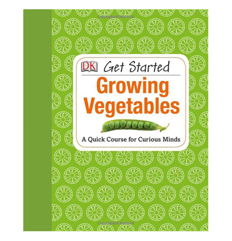 "Front cover of ""Get Started Growing Vegetables"" garden book with light green circles over a dark green background with a picture of a pea pod with peas in a white square."