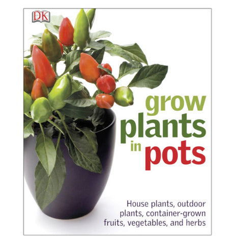 "This hardcover book has a pepper plant depicted on its front cover. Next to the plant is the title, ""Grow Plants in Pots"" in green and red lettering."
