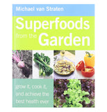 "the cover of a book for super foods from the garden that shows different pictures of foods all in different stages of processing, also says ""grow it, cook it, and achieve the best health ever"" on the bottom left"