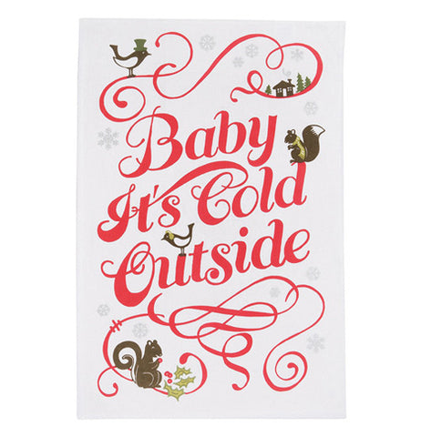 "this tea towel is white and red and says  ""Baby It's Cold Outside"""