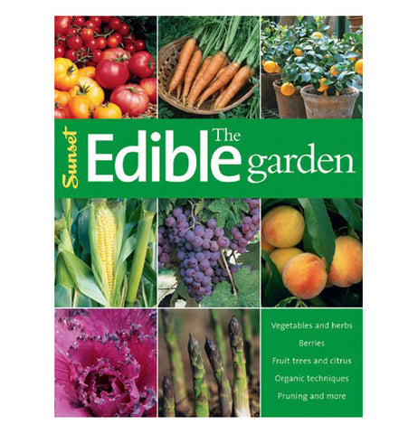 The Edible Garden book has front pictures of tomatoes, carrots, corn, grapes, peaches, flowers, etc. The title is shown in white lettering.