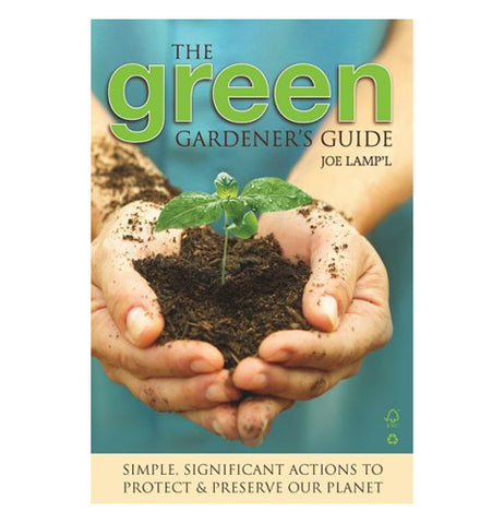 "This guide book has a picture of a person holding some dirt with a plant in it. The title, ""The Green Gardener's Guide"" is shown in green and black lettering."
