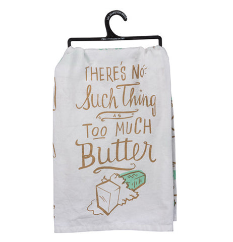 "Dish Towel ""Too Much Butter"""