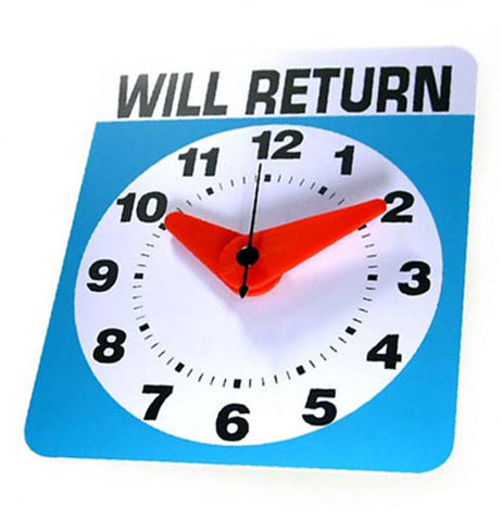"A clock that says ""Will Return."" with a white clock face on a blue background."