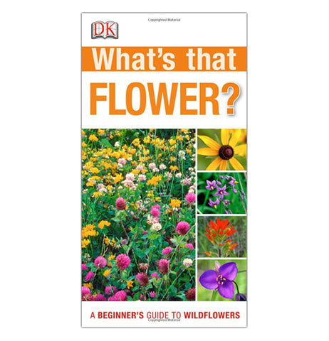 What's that Flower? A Beginner Guide to Wildflowers shows pictures of colorful flowers bloomed, beautifully.