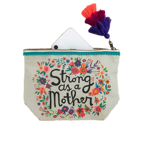 "A gray canvas pouch has a turquoise trim and a floral design on the body. ""Strong as a mother"" appears in black script in the middle. The zipper has a tri-colored pom pom zipper pull; the pom poms are hot pink, purple, and blue."