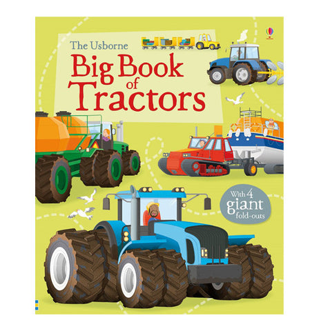 "This large green book pictures some blue, green, and red tractors. In the middle of a beige rectangle is the title, ""The Usborne Big Book of Tractors"" in green and red lettering."