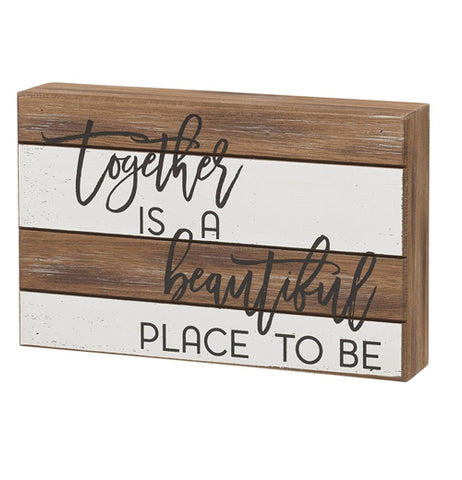 "The ""Beautiful Place"" Pallet Box Sign reads, ""Together is a Beautiful Place to Be"" in black over a white and natural wood background."