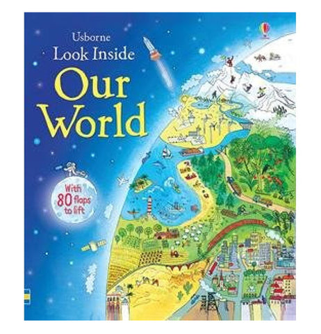"This Usborne book has a circular picture of different places on Earth. A rocket is shown flying up from the planet. Next to the planet are the words, ""Look Inside Our World"" in yellow lettering."