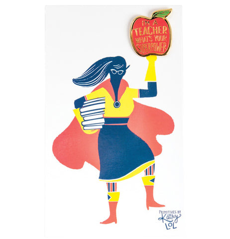 "A superpower teacher on a postcard holding up her superpower apple pin that says "" I'm a teacher whats your superpower."""