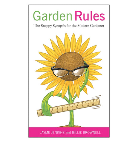 "This garden book cover says, ""Garden Rules: A Snappy Synopsis for the Modern Gardener"" on it in green, magenta, and black lettering. Below the title is the picture of a sunflower wearing glasses and holding a yardstick."