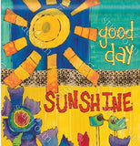 Close up view of polyester garden flag design with orange, blue, turquoise, red, and purple flower design with green and blue birds under an orange sun with writing that says Good Day Sunshine.