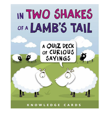 In Two Shakes of a Lamb's Tail: Knowledge Cards