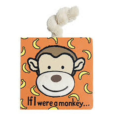 "Book has an orange background with yellow bananas, a monkey's happy face, the words ""If I were a monkey"" at the bottom and a tail on top of the book."