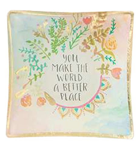"Beautiful plate with flowers of all colors and the words ""you make the world a better place"" in the center of the plate."